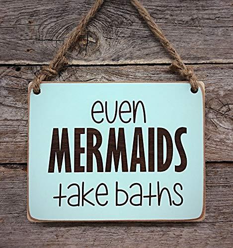 Even Mermaids Take Baths - Small Hanging Sign - Bathroom Sign - Little Mermaid Decor
