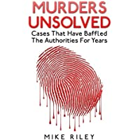 Murders Unsolved: Cases That Have Baffled The Authorities For Years