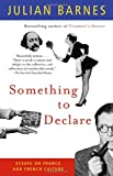 Something to Declare, Julian Barnes, 1400030870