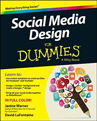 Amazon Com Social Media Design For Dummies Ebook Warner Janine Lafontaine David Kindle Store