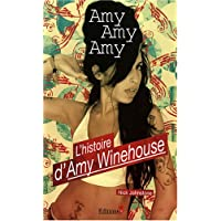 Amy Amy Amy : L'histoire d'Amy Winehouse