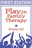 Play in Family Therapy, Gil, Eliana, 0898627567