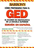 img - for Examen de Equivalencia de la Escuela Superior, En Espanol: How to Prepare for the GED, Spanish Edition (Barron's GED) by Murray Rockowitz Ph.D. (2005-06-01) book / textbook / text book