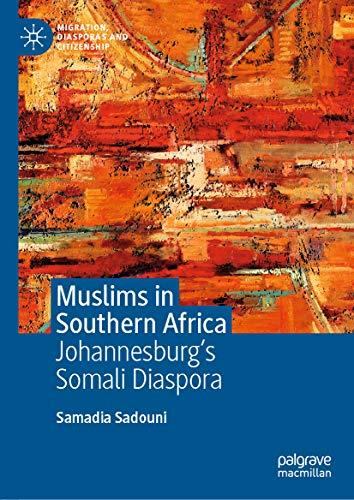 Muslims in Southern Africa: Johannesburg's Somali Diaspora (Migration, Diasporas and Citizenship) by [Sadouni, Samadia]