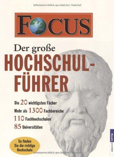 Focus. Der große Hochschulführer. Die 20 wichtigsten Fächer. Mehr als 1300 Fachbereiche.