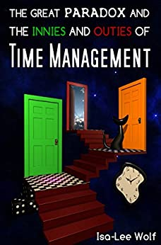 The Great Paradox and the Innies and Outies of Time Management by [Wolf, Isa-Lee]