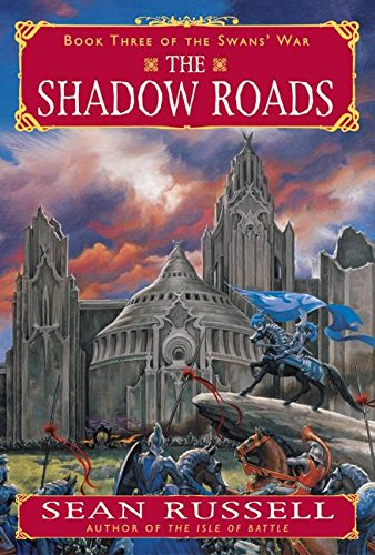 The Shadow Roads (The Swans' War, Book 3) pdf