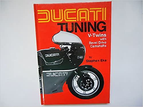 Ducati tuning v twins with bevel drive camshaft stephen eke ducati tuning v twins with bevel drive camshaft stephen eke 9780850770926 amazon books fandeluxe Images