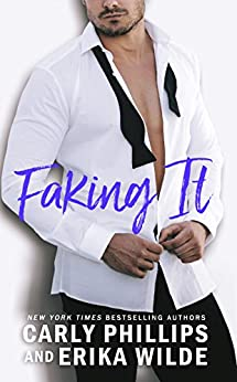 Faking It by [Phillips, Carly, Wilde, Erika]