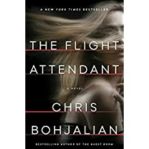 The Flight Attendant: A Novel