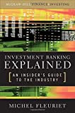img - for Investment Banking Explained: An Insider's Guide to the Industry book / textbook / text book