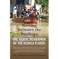 Rowing Between the Rooftops: The Heroic Fishermen of the Kerala Floods