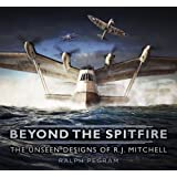 Beyond the Spitfire: The Unseen Designs of R.J. Mitchell