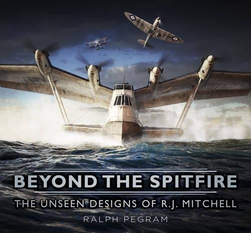 Beyond the Spitfire: The Unseen Designs of R. J. Mitchell