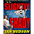 Slightly Shady (The Berringer Brothers Book 3)