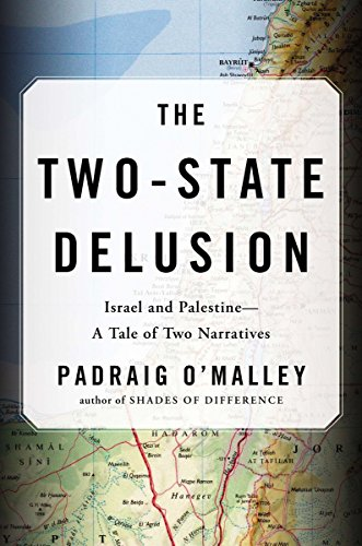 The Two-State Delusion: Israel and Palestine-A Tale of Two Narratives