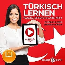 Türkisch Lernen - Einfach Lesen - Einfach Hören: Paralleltext - Audio-Sprachkurs Nr. 3
