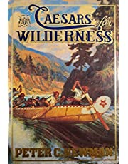 Caesars Of The Wilderness (Company Adventurers, Vol II)