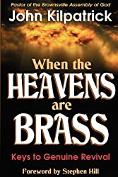 When the Heavens Are Brass: Keys to Genuine Revival