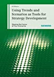 Using Trends and Scenarios as Tools for Strategy Development, Ulf Pillkahn, 3895783048