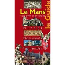 Le Mans, le guide [ancienne édition]