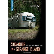 Stranger on a Strange Island: From Main Street to Mayne Island