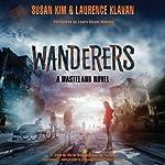 Wanderers: Wasteland, Book 2 | Susan Kim,Laurence Klavan