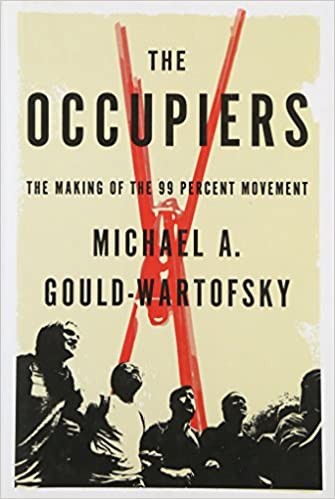 The Occupiers: The Making of the 99 Percent Movement book cover