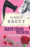 Death Under the Dryer: The Fethering Mysteries