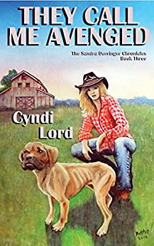 They Call Me Avenged (Sandra Derringer Chronicles Book 3) by [Lord, Cyndi]