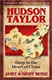 img - for Hudson Taylor: Deep in the Heart of China (Christian Heroes: Then & Now) by Janet Benge (1998-05-01) book / textbook / text book