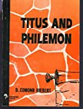 Titus and Philemon, Hiebert, D. Edmond, 0802420567