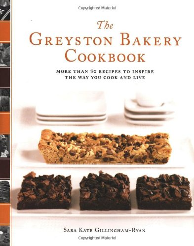 The Greyston Bakery Cookbook: More Than 80 Recipes to Inspire the Way You Cook and Live