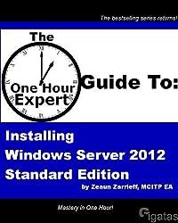 One Hour Expert: Installing Windows Server 2012 Standard (English Edition)