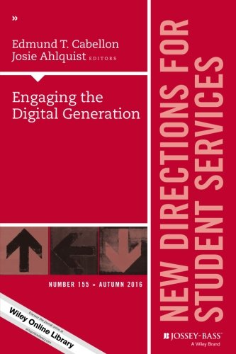 Engaging the Digital Generation: New Directions for Student Services, Number 155 (J-B SS Single Issue Student Services)