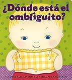 img - for Donde Esta El Ombliguito? (Where Is Baby's Belly Button?)( Un Libro Para Levantar Ta Tapita Por Karen Katz (a Lift-The-Flap Story))[SPA-DONDE ESTA EL OMBLIGUI][Spanish Edition][Board Books] book / textbook / text book