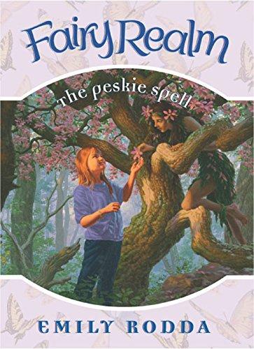 The Peskie Spell (Fairy Realm No.9)
