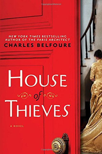 Book cover from House of Thieves: A Novel by Charles Belfoure