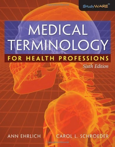 Medical Terminology for Health Professions 6th (sixth) edition