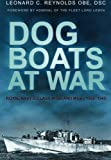 Dog Boats at War: Royal Navy D Class Mtbs And Mgbs 1939-1945