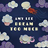 Dream Too Much (An Amazon Music Original)