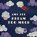 Dream Too Much (An Amazon Music Origi...