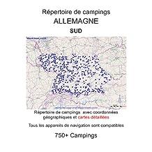 Répertoire de campings ALLEMAGNE DU SUD (avec coordonnées géographiques et cartes détaillées) (French Edition)