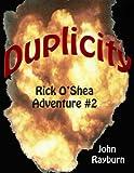 Duplicity: Rick O'Shea Adventure #2