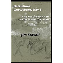 Battlelines: Gettysburg, Day 3: Civil War Combat Artists and the Pictures They Drew