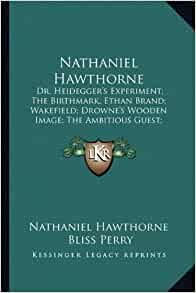 a comparison of nathaniel hawthornes the birthmark and dr heideggers experiment Nathaniel hawthorns short stories, such as, dr heidegger's experiment, rappaccini's daughter and the birthmark all have an underlying meaning and demonstrate a similar recurring theme hawthorne uses his stories to clarify his beliefs on the competition between nature, religion, and science in everyday life.