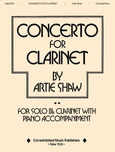 Artie Shaw: Concerto For Clarinet. Partitions pour Clarinette, Accompagnement Piano
