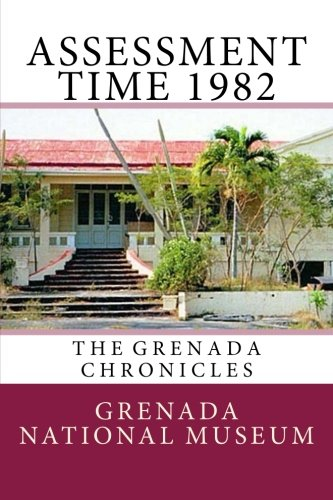 Assessment Time 1982: The Grenada Chronicles (Volume 26)