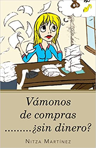 Vámonos De Compras.........¿Sin Dinero? (Spanish Edition) Kindle Edition