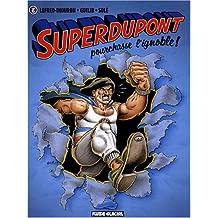 SUPERDUPONT T06 : POURCHASSE L'IGNOBLE